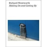 Making Do and Getting by by Wentworth, Richard; Obrist, Hans Ulrich (CON), 9783863358433