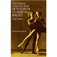 Technical Manual and Dictionary of Classical Ballet by Grant, Gail, 9780486218434