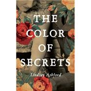 The Color of Secrets by Ashford, Lindsay, 9781477828434