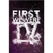 First We Were IV by Sirowy, Alexandra, 9781481478434