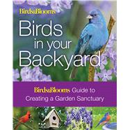 Birds & Blooms: Birds in Your Backyard by Dolezal, Robert J., 9781626868434