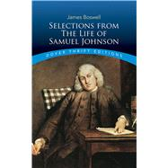 Selections From the Life of Samuel Johnson by Boswell, James, 9780486828435