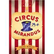 Circus Mirandus by Beasley, Cassie, 9780525428435