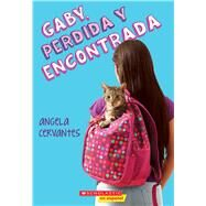 Gaby, perdida y encontrada by Cervantes, Angela, 9780545848435