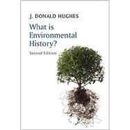 What Is Environmental History? by Hughes, J. Donald, 9780745688435