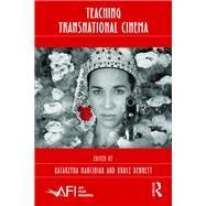 Teaching Transnational Cinema: Politics and Pedagogy by Marciniak; Katarzyna, 9781138928435