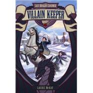 Villain Keeper by Mckay, Laurie, 9780062308436