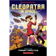 Target Practice (Cleopatra in Space #1) by Maihack, Mike, 9780545528436