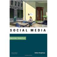 Social Media: Enduring Principles by Humphreys, Ashlee, 9780199328437