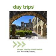 Day Trips from Austin by Permenter, Paris; Bigley, John, 9781493018437
