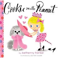 Cookie Meets Peanut by Frankel, Bethenny; Roode, Daniel, 9780316368438
