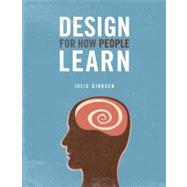 Design For How People Learn by Dirksen, Julie, 9780321768438