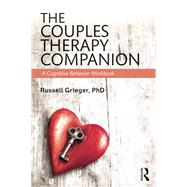 The Couples Therapy Companion: A Cognitive Behavior Workbook by Grieger; Russell, 9781138828438