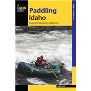 Paddling Idaho by Stahl, Greg, 9781493008438