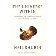 The Universe Within by SHUBIN, NEIL, 9780307378439