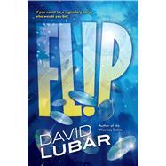 Flip by Lubar, David, 9780765378439