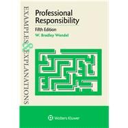 Examples & Explanations for  Professional Responsibility by Wendel, W. Bradley, 9781454868439