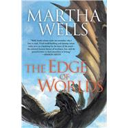 The Edge of Worlds by Wells, Martha, 9781597808439