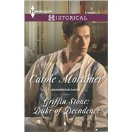 Griffin Stone: Duke of Decadence by Mortimer, Carole, 9780373298440