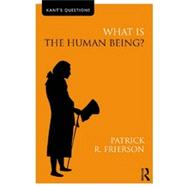 What is the Human Being? by Frierson; Patrick R., 9780415558440
