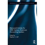 Memorial Articles for 20th Century American Accounting Leaders by Zeff; Stephen A., 9781138188440