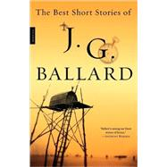 The Best Short Stories of J. G. Ballard by Ballard, J. G.; Burgess, Anthony, 9780312278441