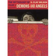 Demons and Angels 2: The Mythology of S. Clay Wilson by Wilson, S. Clay, 9781606998441