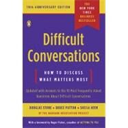 Difficult Conversations : How to Discuss What Matters Most by Stone, Douglas, 9780143118442