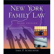 New York Family Law by Schechter, Sara P., 9781111648442