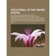 Volleyball in the United States : American Volleyball Coaches Association, Usa Volleyball by , 9781157288442