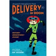 Zorgoochi Intergalactic Pizza Delivery of Doom by Yaccarino, Dan; Yaccarino, Dan, 9781250008442