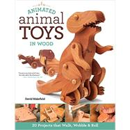 Animated Animal Toys in Wood by Wakefield, David, 9781565238442