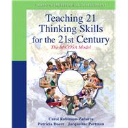 Teaching 21 Thinking Skills for the 21st Century The MiCOSA Model by Robinson-zanartu, Carol; Doerr, Patricia; Portman, Jacqueline, 9780132698443