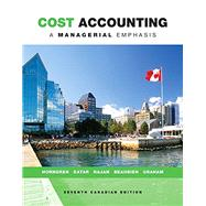 Cost Accounting: A Managerial Emphasis, Seventh Canadian Edition by Horngren;   Datar;   Rajan;   Beaubien;   Graham, 9780133138443