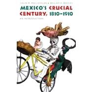 Mexico's Crucial Century, 1810-1910 : An Introduction by MacLachlan, Colin M.; Beezley, William H., 9780803228443