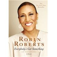 Everybody's Got Something by Roberts, Robin; Chambers, Veronica, 9781455578443