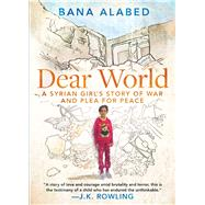 Dear World by Alabed, Bana, 9781501178443