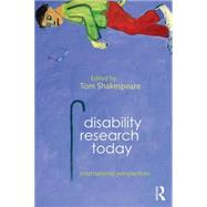 Disability Research Today: International Perspectives by Shakespeare; Tom, 9780415748445