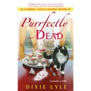 Purrfectly Dead by Lyle, Dixie, 9781250078445