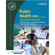 Public Health 101 Improving Community Health by Riegelman, Richard; Kirkwood, Brenda, 9781284118445