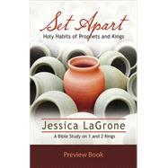 Set Apart: Holy Habits of Prophets and Kings, Women's Bible Study, Preview Book by Lagrone, Jessica, 9781426778445
