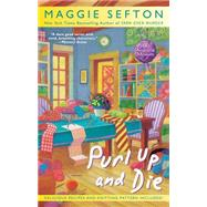 Purl Up and Die by Sefton, Maggie, 9780425258446