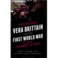 Vera Brittain and the First World War The Story of Testament of Youth by Bostridge, Mark, 9781408188446