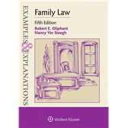 Examples & Explanations for  Family Law by Oliphant, Robert E.; Steegh, Nancy Ver, 9781454868446