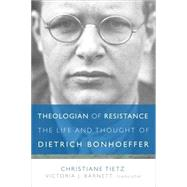 Theologian of Resistance by Tietz, Christiane; Barnett, Victoria J., 9781506408446