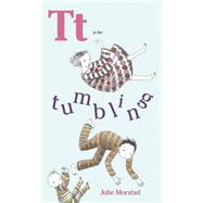 T Is for Tumbling by Morstad, Julie, 9781927018446