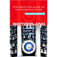 Culture Smart! Switzerland by Maycock, Kendall, 9781857338447