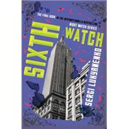 Sixth Watch by Lukianenko, Sergei, 9780062428448