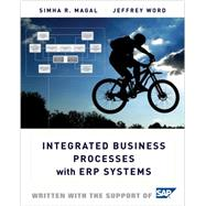 Integrated Business Processes with ERP Systems by Simha R.  Magal (Grand Valley State University ); Jeffrey Word, 9780470478448