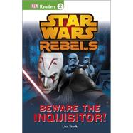DK Readers L2: Star Wars Rebels: Beware the Inquisitor by DK Publishing, 9781465428448
